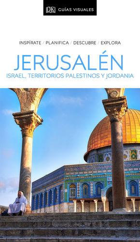 GUÍA VISUAL JERUSALÉN, ISRAEL, TERRITORIOS PALESTINOS Y JORDANIA 2020