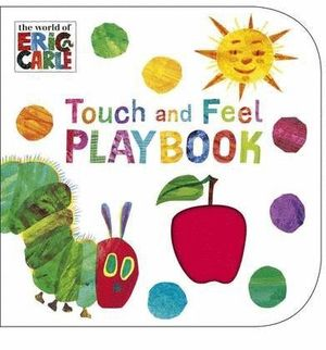 THE VERY HUNGRY CATERPILLAR: TOUCH AND FEEL