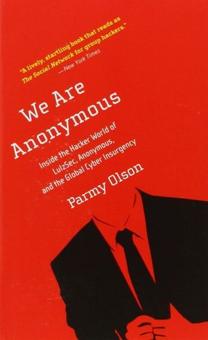 WE ARE ANONYMOUS INSIDE THE HACKER WORLD