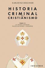 HISTORIA CRIMINAL DEL CRISTIANISMO TOMO IV. LA IGL