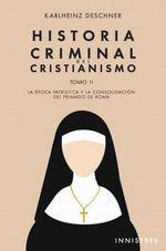 HISTORIA CRIMINAL DEL CRISTIANISMO TOMO II. LA EIP