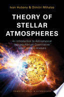 THEORY OF STELLAR ATMOSPHERES : AN INTRODUCTION TO  ASTROPHYSICAL NON:EQUILIBRIU