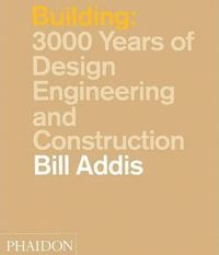 BUILDING 3000 YEARS OF DESIGN, ENGINEERING AND CONSTRUCTION