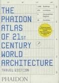 THE PHAIDON ATLAS OF XXI CENTURY WORLD ARCHITECTURE