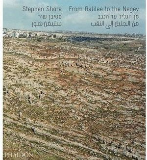 STEPHEN SHORE. FROM GALILEE TO THE NEGEV