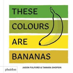 THESE COLOURS ARE BANANAS,  PUBLISHED IN ASSO
