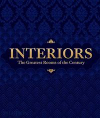 INTERIORS, THE GREATEST ROOMS OF THE CENTURY,