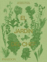 EL JARDIN DEL CHEF: HISTORIAS Y RECETAS DEL HUERTO A LA MESA
