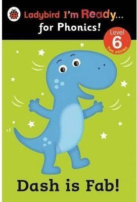 DASH IS FAB! LADYBIRD I'M READY FOR PHONICS: LEVEL