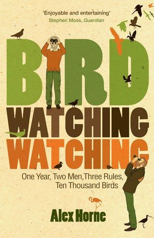BIRDWATCHINGWATCHING: ONE YEAR, TWO MEN, THREE RULES