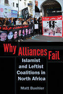 WHY ALLIANCES FAIL: ISLAMIST AND LEFTIST COALITIONS IN NORTH AFRICA (MODERN INTE