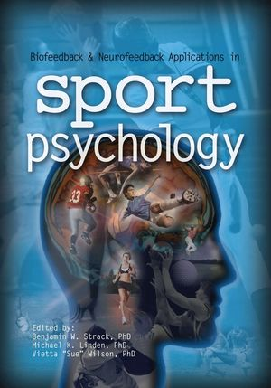 BIOFEEDBACK & NEUROFEEDBACK APPLICATIONS IN SPORT PSYCHOLOGY