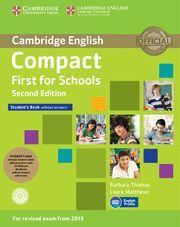 COMPACT FIRST FOR SCHOOLS STUDENT'S PACK (STUDENT'S BOOK WITHOUT ANSWERS WITH CD