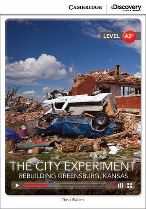 THE CITY EXPERIMENT: REBUILDING GREENSBURG, KANSAS LOW INTERMEDIATE BOOK WITH ON