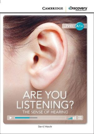 ARE YOU LISTENING? THE SENSE OF HEARING HIGH BEGINNING BOOK WITH ONLINE ACCESS
