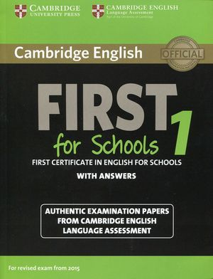 CAMBRIDGE ENGLISH FIRST 1 FOR SCHOOLS FOR REVISED EXAM FROM 2015 STUDENT'S BOOK