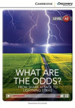 WHAT ARE THE ODDS? FROM SHARK ATTACK TO LIGHTNING STRIKE LOW INTERMEDIATE BOOK W