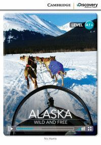 ALASKA: WILD AND FREE HIGH BEGINNING BOOK WITH ONLINE ACCESS
