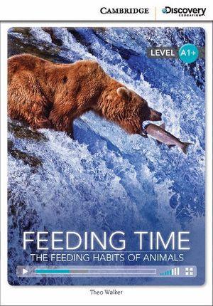 FEEDING TIME: THE FEEDING HABITS OF ANIMALS HIGH BEGINNING BOOK WITH ONLINE ACCE