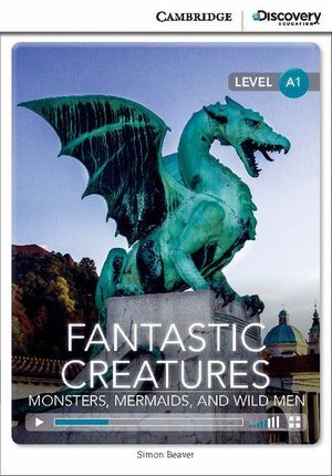 FANTASTIC CREATURES: MONSTERS, MERMAIDS, AND WILD MEN BEGINNING BOOK WITH ONLINE