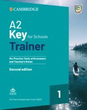 A2 KEY FOR SCHOOL TRAINER 1. STUDENT'S WITH ANSWERS 2020