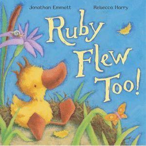 RUBY FLEW TOO!