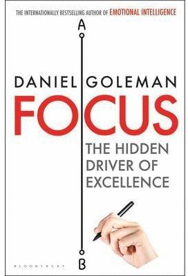 FOCUS, THE HIDDEN DRIVER OF EXCELLENCE