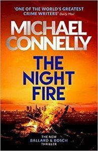 THE NIGHT FIRE : A BALLARD AND BOSCH THRILLER
