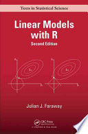 LINEAR MODELS WITH R.  2 /ED. (TEXTS IN STATISTICAL SCIENCE )