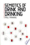 SEMIOTICS OF DRINK AND DRINKING