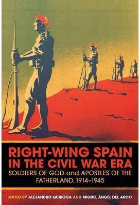 RIGHT-WING SPAIN IN THE CIVIL WAR ERA