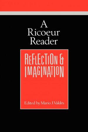 REFLECTION AND IMAGINATION - A RICOEUR READER