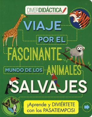 VIAJE POR EL FASCINANTE MUNDO DE LOS ANIMALES SALVAJES
