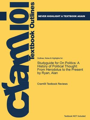 STUDYGUIDE FOR ON POLITICS: A HISTORY OF POLITICAL THOUGHT