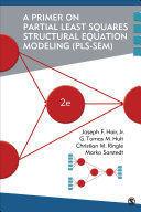 A PRIMER ON PARTIAL LEAST SQUARES STRUCTURAL  EQUATION MODELING (PLS-SEM