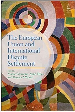 THE EUROPEAN UNION AND INTERNATIONAL DISPUTE SETTLEMENT