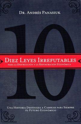 DIEZ LEYES IRREFUTABLES PARA LA DESTRUCCION Y LA RESTAURACION