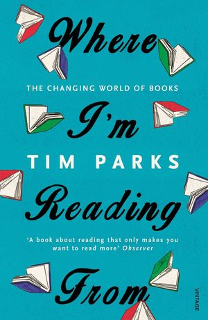 WHERE I AM READING FROM - THE CHANGING WORLD OF BOOKS