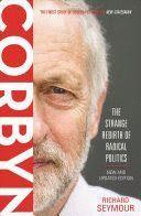 CORBYN : THE STRANGE REBIRTH OF RADICAL POLITICS