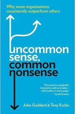 UNCOMMON SENSE, COMMON NONSENSE