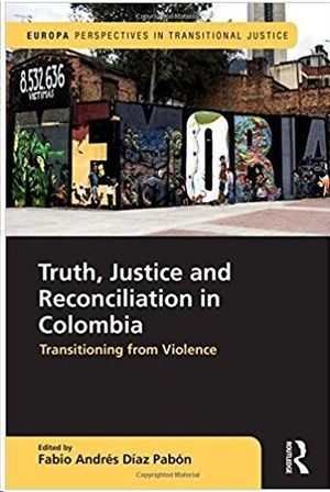 TRUTH, JUSTICE AND RECONCILIATION IN COLOMBIA