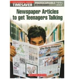 TIMESAVER NEWPAPER ARTICLES TO GET TEENAGERS TALKING