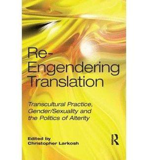 RE-ENGENDERING TRANSLATION
