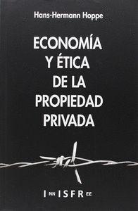 ECONOMÍA Y ÉTICA DE LA PROPIEDAD PRIVADA