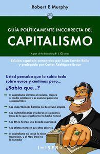 GUIA POLITICAMENTE ICORRECTAS DEL CAPITALISMO