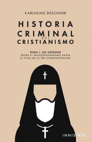 HISTORIA CRIMINAL DEL CRISTIANISMO TOMO I