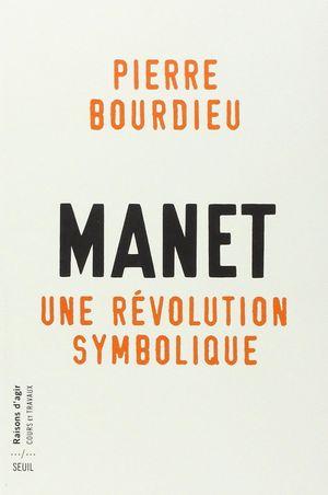 MANET, UNE REVOLUTION SYMBOLIQUE