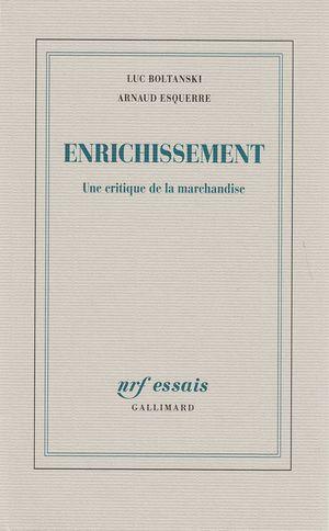 ENRICHISSEMENT - UNE CRITIQUE DE LA MARCHANDISE
