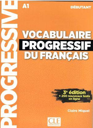 VOCABULAIRE PROGRESSIF DU FRANÇAIS A1 DÉBUTANT +CD 250 NOUVEAUX TESTS EN LIGNE