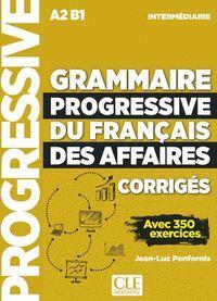 GRAMMAIRE PROGRESSIVE DU FRANCAIS DES AFFAIRES A2/B1 INTERMEDIAIRE CORRIGES